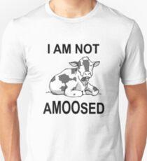 I Am Not Amoosed T-Shirt