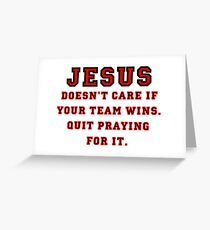 Jesus: Not a Sports Fan Greeting Card