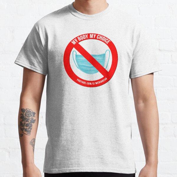 My Body My Choice - T-Shirt - Frontprint Classic T-Shirt