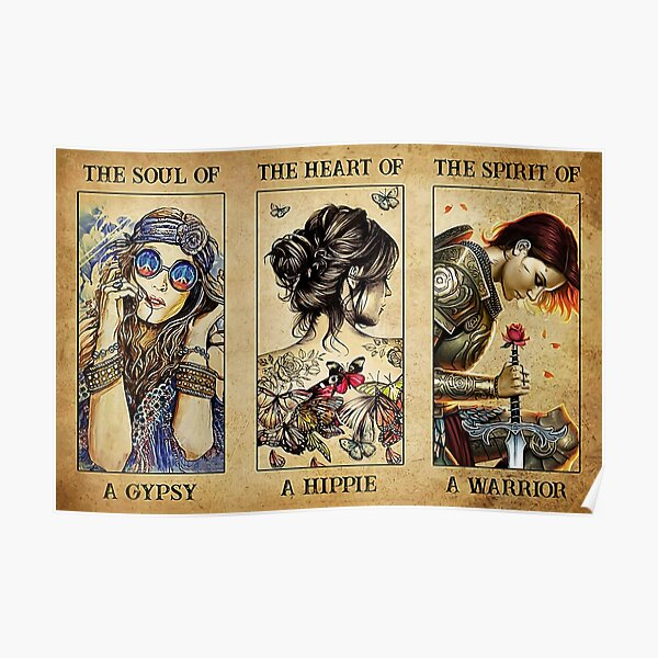 The Soul Of A Gypsy - Heart Hippie - Spirit Warrior Poster