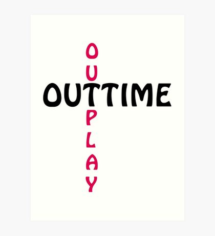 outtime / outplay Art Print