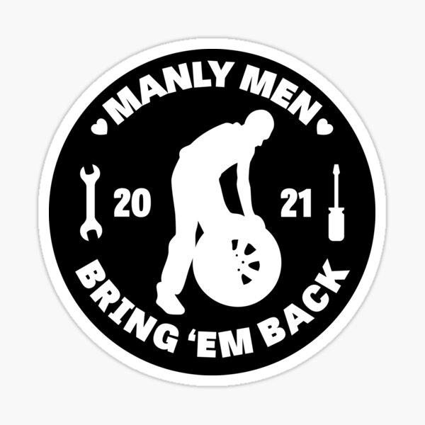 Bring Back Manly Men Sticker
