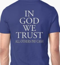 GOD, IN GOD WE TRUST, ALL OTHERS PAY CASH, white Unisex T-Shirt