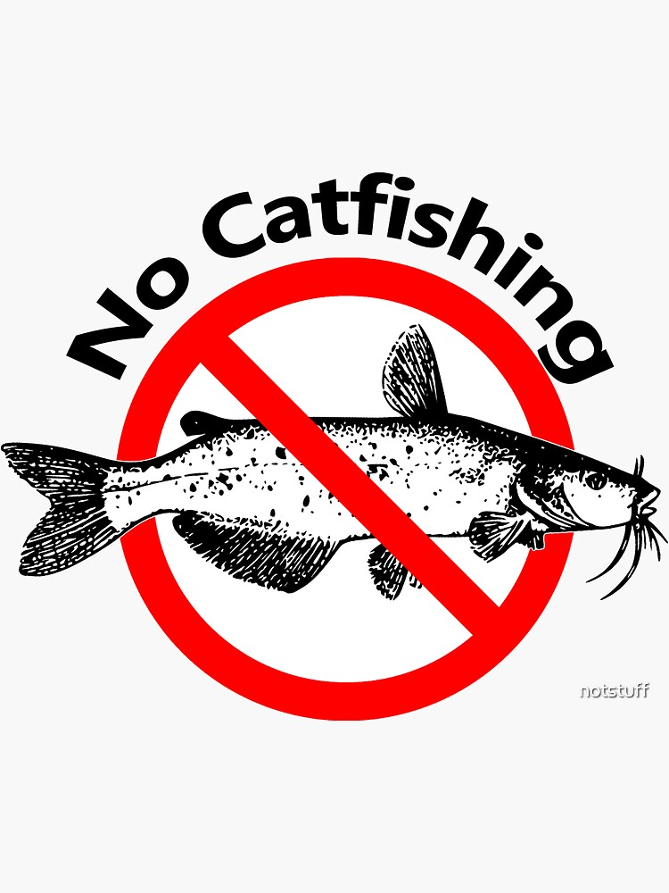 No Catfishing - No Spam by notstuff