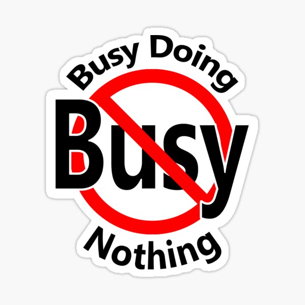 Busy Doing Nothing Sticker