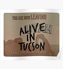 Alive in Tucson - road sign Poster