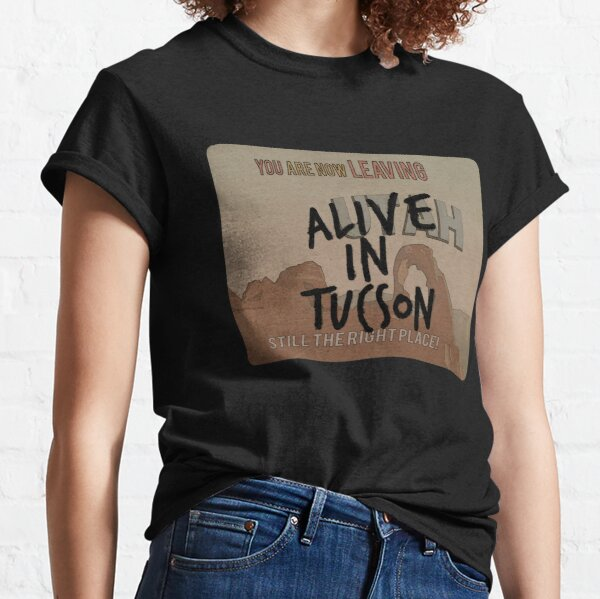 Alive in Tucson - road sign Classic T-Shirt