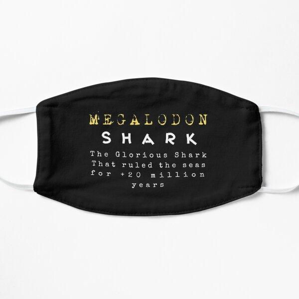 Megalodon Shark Quote Flat Mask