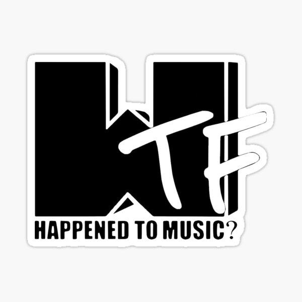 WTF est arrivé à la musique? Sticker