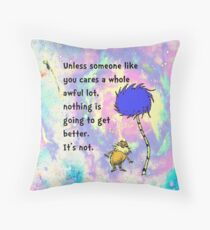 Lorax Quote Unless Someone Like You Throw Pillow
