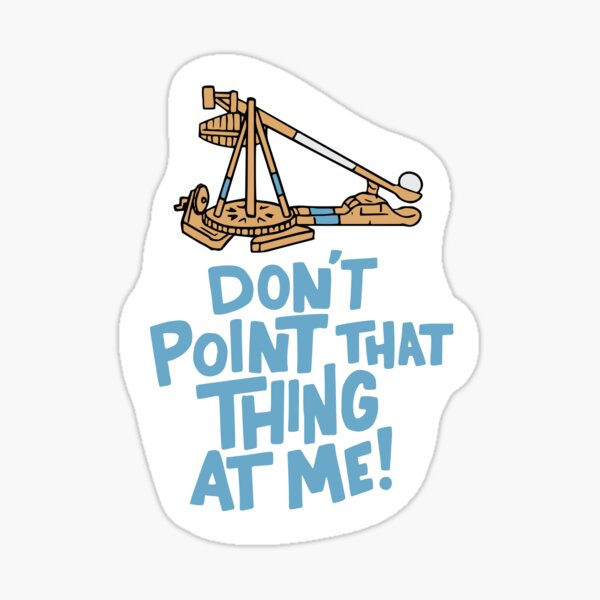 Age of Empires Don't Point that Thing at Me Sticker
