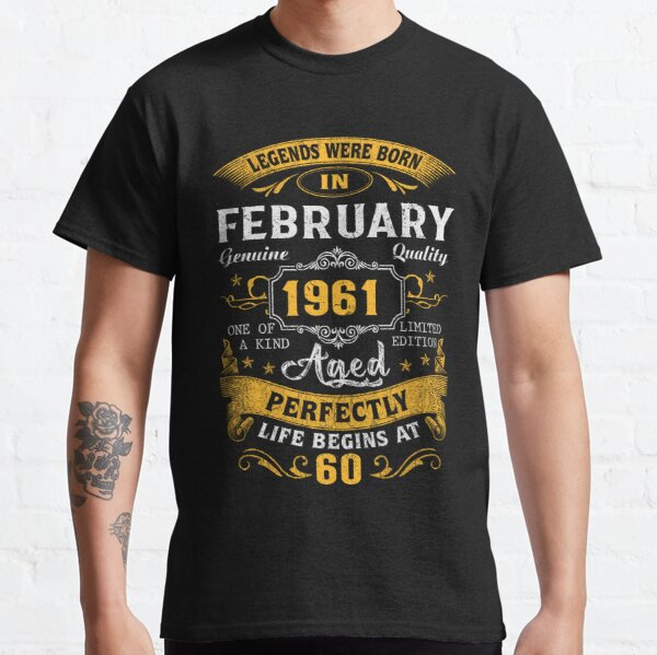 Legends Born In February 1961 TTA Classic T-Shirt