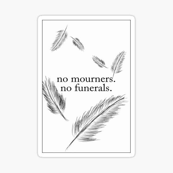 No Mourners, No Funerals Sticker