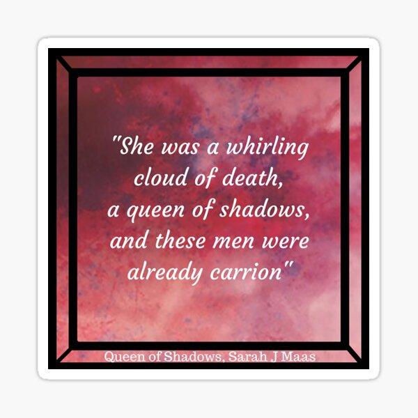 Queen of Shadows Sticker