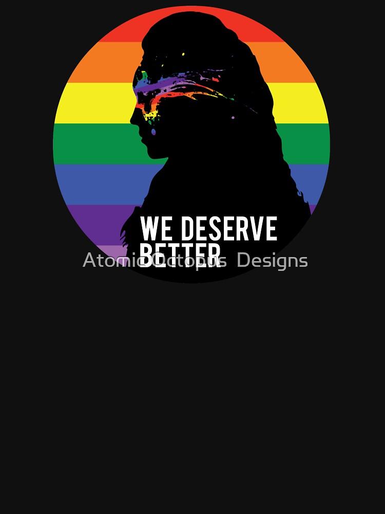 We Deserve Better | Unisex T-Shirt