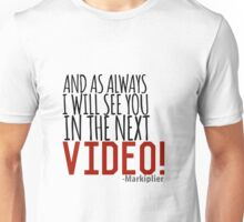 and as always Unisex T-Shirt