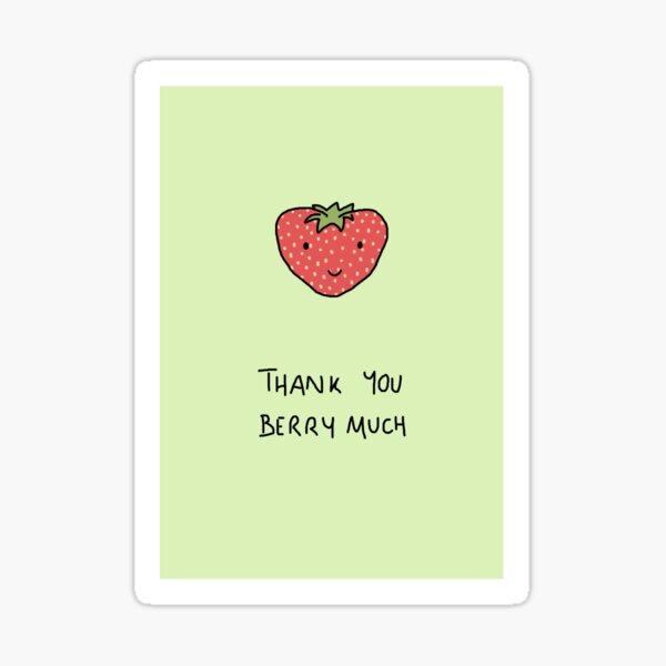 Thank You Berry Much Sticker