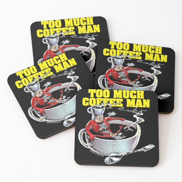 Too Much Coffee Man T-Shirt Coasters (Set of 4)