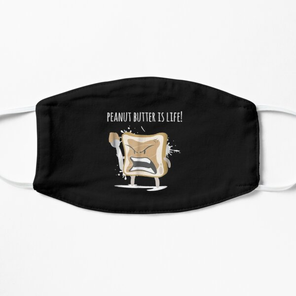 Peanut-Butter-Is-Life-Shirt-Funny-Gag-Gift-For-Gym-Workout Flat Mask