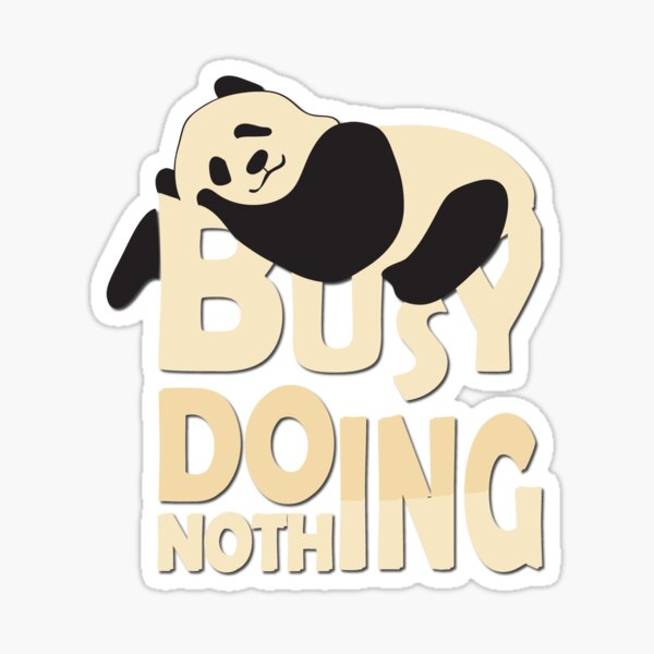 I have no time ,to do any thing for you Sticker