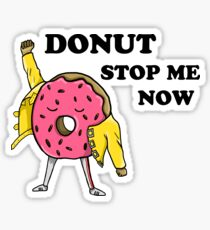 Donut Stop Me Now Sticker