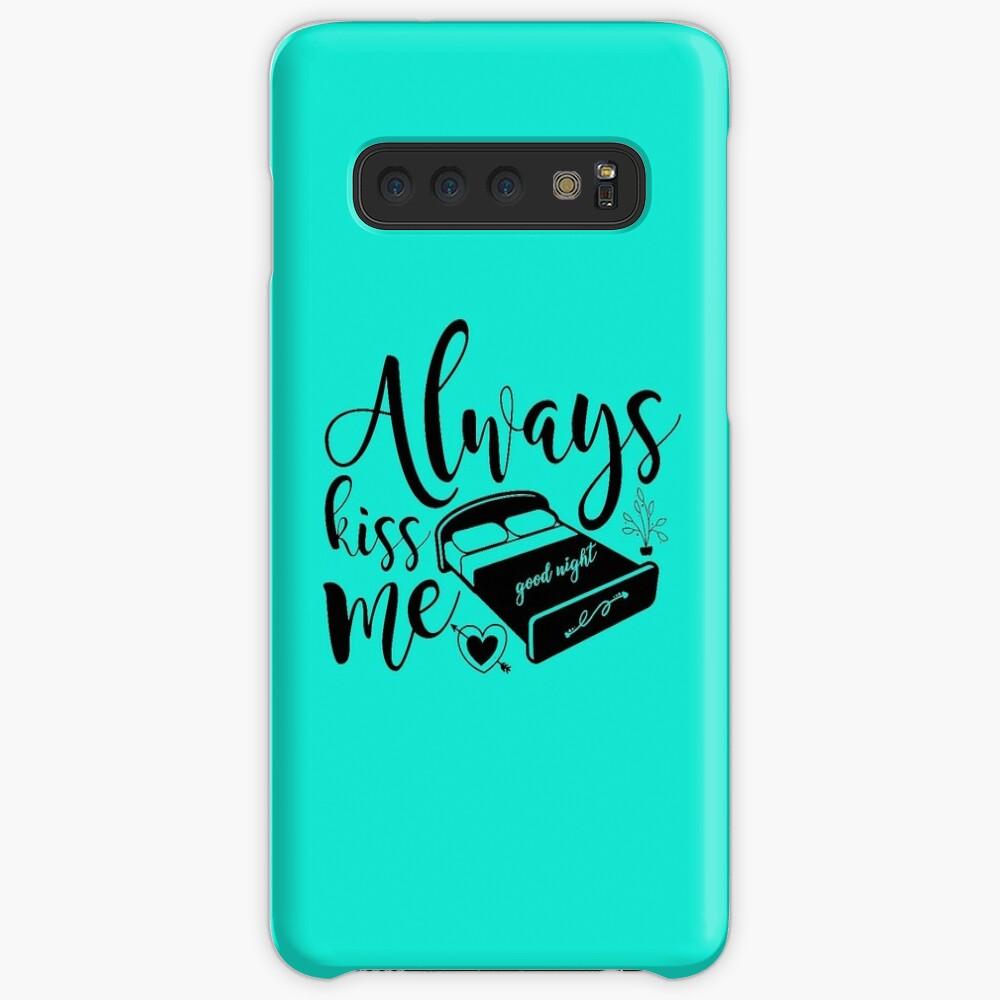 Always Kiss Me - Good Night Case & Skin for Samsung Galaxy