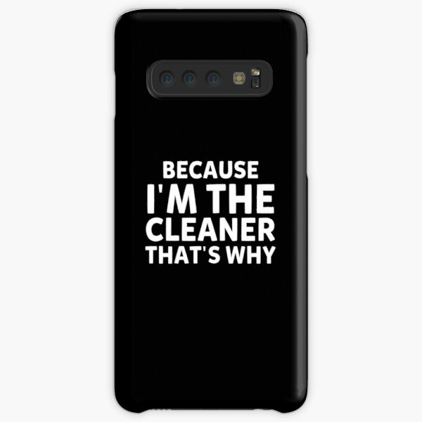 Because I'm The Cleaner That's Why Funny House Cleaning Samsung Galaxy Snap Case