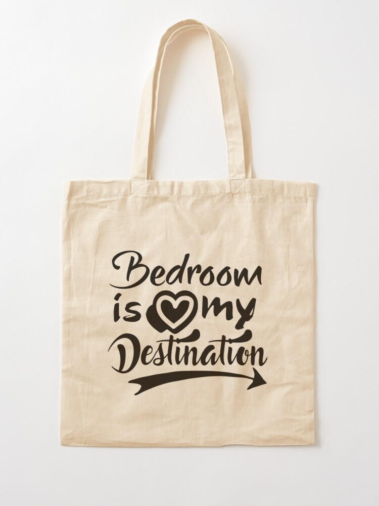 Alternate view of Bedroom Is My Destination Tote Bag