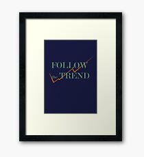 follow the trend Framed Print