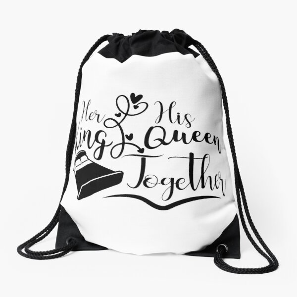 Her His King Queen Together Drawstring Bag