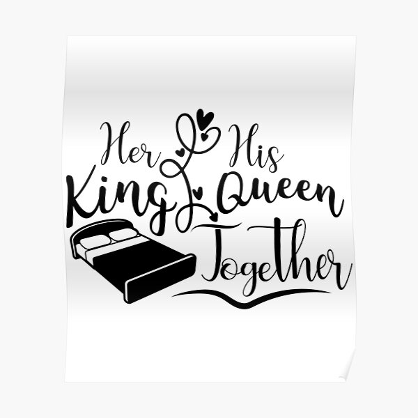 Her His King Queen Together Poster
