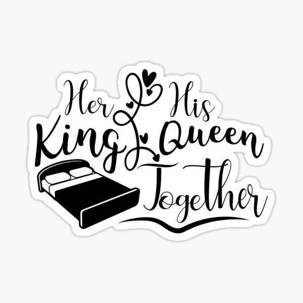 Her His King Queen Together Sticker