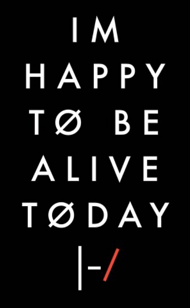 Im Happy To Be Alive Today By Spookykimberly Redbubble