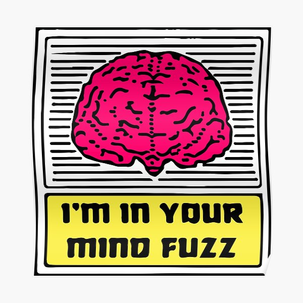 """King Gizzard and The Lizard Wizard """"I'm In your Mind Fuzz"""" Poster"""