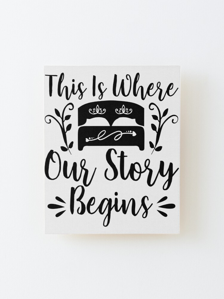 Alternate view of This is Where Our Story Begins Mounted Print