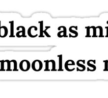 coffee black as midnight on a moonless night Sticker