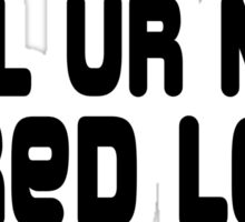 LOL ur not Jared Leto Sticker