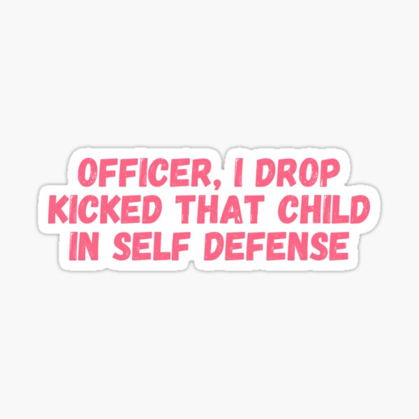 Officer I drop kicked that child In self defense, technoblade funny quote Sticker