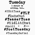 Hashtag Writer Week - Tuesday by HashtagWriter