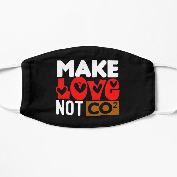 Liebe machen, nicht CO2 Flache Maske