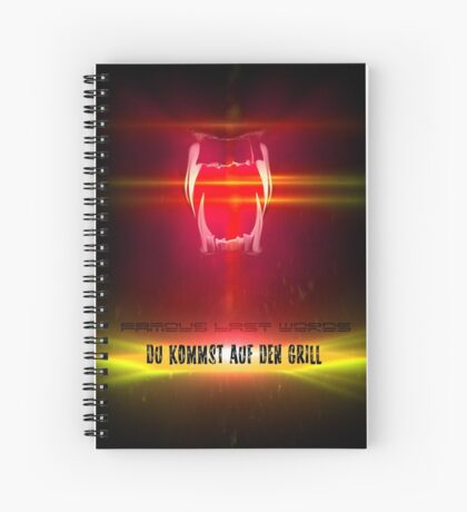 BlackDiamond famous last words - YOU COME ON THE GRILL Spiral Notebook