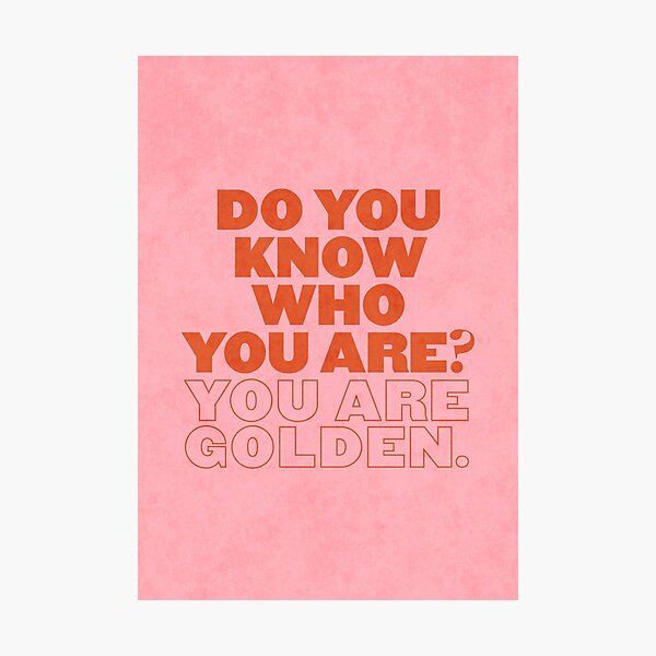 Do you know who you are? Photographic Print