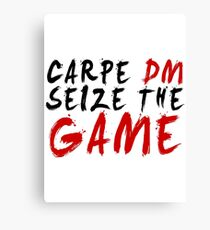 Carpe DM, Seize The Game - Dungeons & Dragons Canvas Print