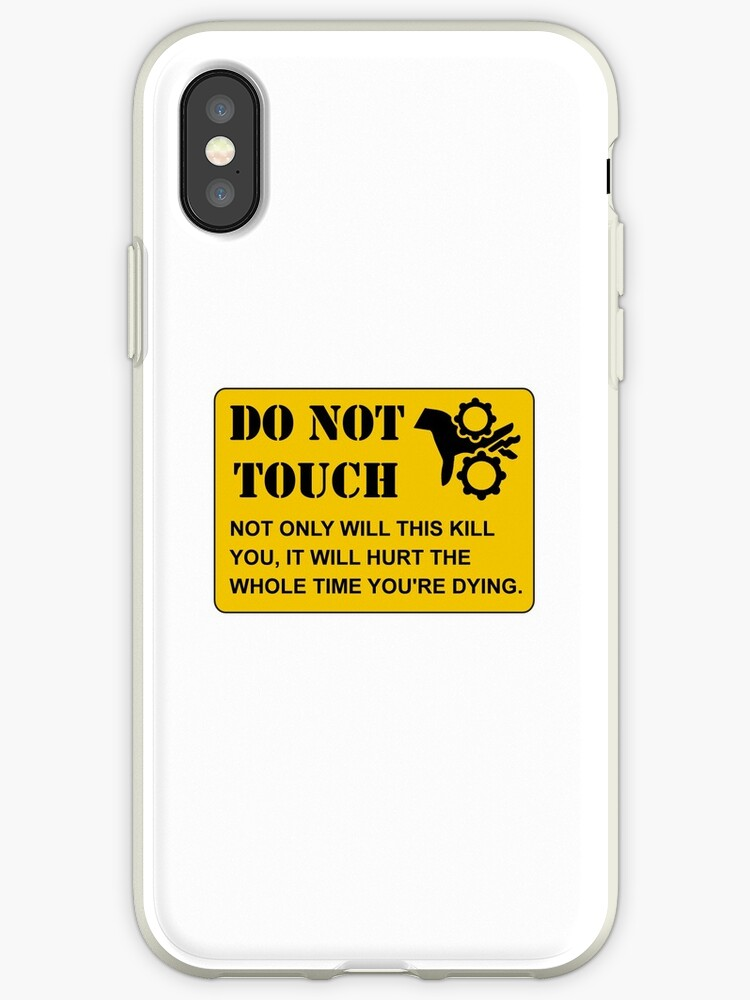 'Do Not Touch Dying' iPhone Case by TheBestStore