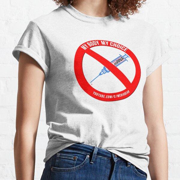 My Body My Choice - VAX Classic T-Shirt