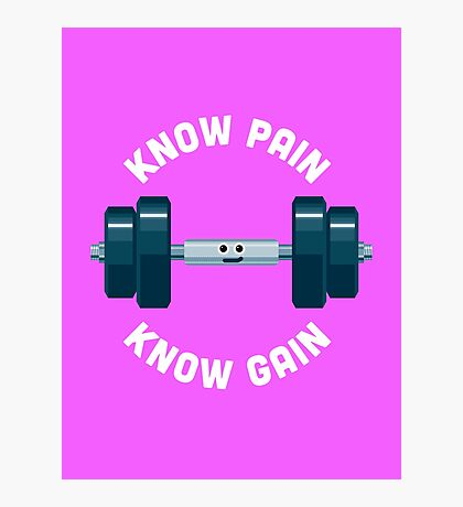 Character Building - Know Pain, Know Gain Photographic Print