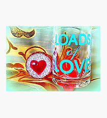 LOADS of LOVE Photographic Print