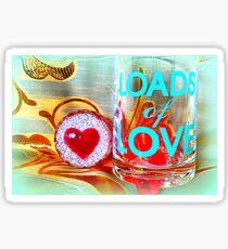 LOADS of LOVE Sticker