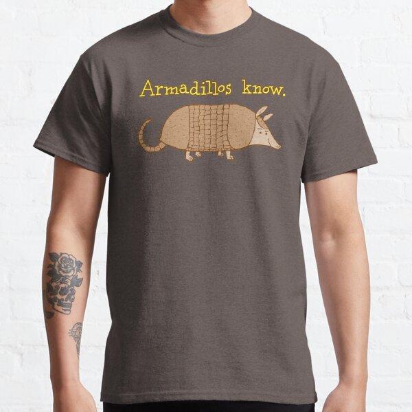 Armadillos Know Classic T-Shirt