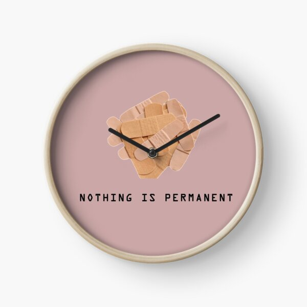 Nothing is permanent  Clock
